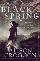 Croggon, Alison - Black Spring - 9781406339581 - V9781406339581