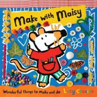 Lucy Cousins - Make With Maisy - 9781406339659 - V9781406339659