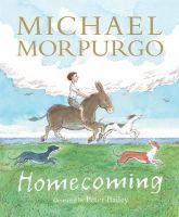 Morpurgo, Michael - Homecoming - 9781406341072 - 9781406341072