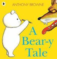 Browne, Anthony - Bear-y Tale - 9781406341621 - V9781406341621