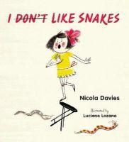 Davies, Nicola - I (Don't) Like Snakes - 9781406342833 - V9781406342833