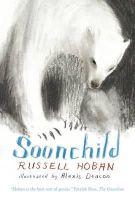 Hoban, Russell - Soonchild - 9781406344189 - 9781406344189