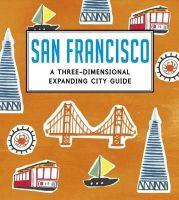Trounce, Charlotte - San Francisco: A Three-dimensional Expanding City Guide - 9781406344493 - V9781406344493