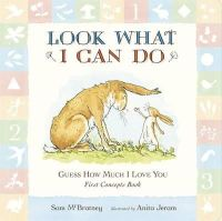 McBratney, Sam - Guess How Much I Love You: Look What I Can Do: First Concepts Book - 9781406345629 - V9781406345629
