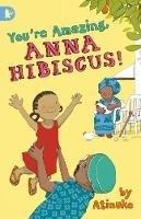 Atinuke - You're Amazing, Anna Hibiscus! - 9781406349139 - V9781406349139