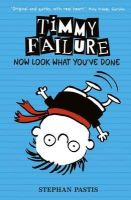 Pastis, Stephan - Timmy Failure: Now Look What You've Done - 9781406349962 - 9781406368611