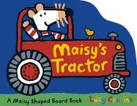 Cousins, Lucy - Maisy's Tractor - 9781406352306 - V9781406352306