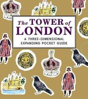 Cosford, Nina - The Tower of London: A Three-Dimensional Expanding Pocket Guide - 9781406352474 - V9781406352474