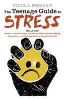 Morgan, Nicola - The Teenage Guide to Stress - 9781406353143 - V9781406353143