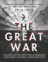 Various, . - The Great War: An Anthology of Stories Inspired by Objects from the First World War - 9781406353778 - V9781406353778