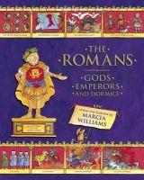 Williams, Marcia - The Romans: Gods, Emperors and Dormice - 9781406354553 - V9781406354553