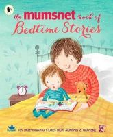 Various, . - The Mumsnet Book of Bedtime Stories: Ten Prize-Winning Stories from Mumsnet and Gransnet - 9781406355369 - V9781406355369
