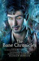 Cassandra Clare, Sarah Rees Brennan, Maureen Johnson - The Bane Chronicles - 9781406360585 - V9781406360585