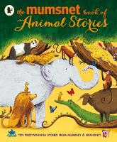 Various - The Mumsnet Book of Animal Stories - 9781406361049 - V9781406361049