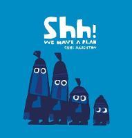 Haughton, Chris - Shh! We Have a Plan - 9781406361650 - V9781406361650
