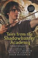 Clare, Cassandra, Brennan, Sarah Rees, Wasserman, Robin - Tales from the Shadowhunter Academy - 9781406362848 - V9781406362848