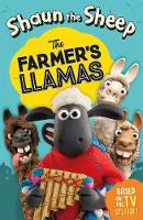 Aardman Animations Ltd - Shaun the Sheep - the Farmer's Llamas - 9781406363500 - V9781406363500