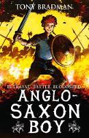 Bradman, Tony - Anglo-Saxon Boy - 9781406363777 - V9781406363777