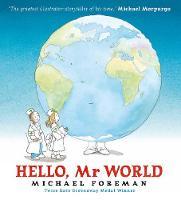 Foreman, Michael - Hello, Mr World - 9781406366570 - 9781406366570