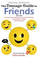 Morgan, Nicola - The Teenage Guide to Friends - 9781406369779 - V9781406369779