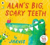 Jarvis - ALANS BIG SCARY TEETH - 9781406370805 - 9781406370805