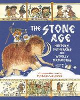 Williams, Marcia - The Stone Age: Hunters, Gatherers and Woolly Mammoths - 9781406370836 - V9781406370836