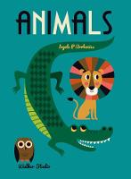 Arrhenius, Ingela - Animals: A Stylish Big Picture Book for All Ages - 9781406371741 - V9781406371741