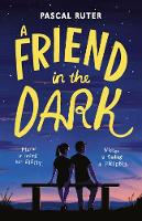 Ruter, Pascal - A Friend in the Dark - 9781406372601 - V9781406372601