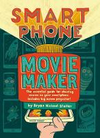 Stoller, Bryan Michael - Smartphone Movie Maker - 9781406373035 - V9781406373035