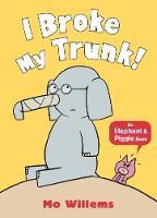 Willems, Mo - I Broke My Trunk! (Elephant and Piggie) - 9781406373592 - V9781406373592
