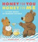 Rosen, Michael - Honey for You, Honey for Me: A First Book of Nursery Rhymes - 9781406374636 - 9781406374636