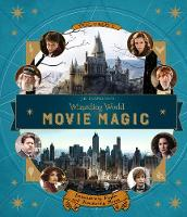 Revenson, Jody - J.K. Rowling's Wizarding World: Movie Magic - 9781406376098 - V9781406376098