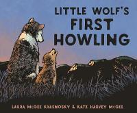 Kvasnosky, Laura McGee - Little Wolf's First Howling - 9781406376708 - V9781406376708