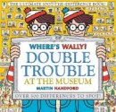 Handford, Martin - Where's Wally? Double Trouble at the Museum: The Ultimate Spot-the-Difference Book!: Over 500 Differences to Spot! - 9781406380590 - 9781406380590