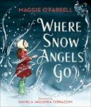 O'Farrell, Maggie - Where Snow Angels Go - 9781406391992 - 9781406391992