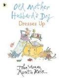 Yeoman, John - Old Mother Hubbard's Dog Dresses Up - 9781406395891 - 9781406395891