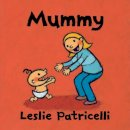 Patricelli, Leslie - Mummy - 9781406397970 - 9781406397970