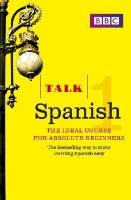 Sanchez, Almudena, Longo, Aurora - Talk Spanish 1 (Book/CD Pack): The Ideal Spanish Course for Absolute Beginners - 9781406678970 - V9781406678970