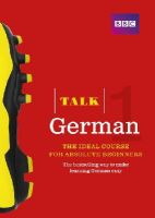 Wood, Jeanne, Matthews, Judith - Talk German 1 (Book/CD Pack): The Ideal German Course for Absolute Beginners - 9781406678987 - V9781406678987