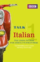 Lamping, Alwena - Talk Italian 1 (Book/CD Pack): The Ideal Italian Course for Absolute Beginners - 9781406678994 - V9781406678994