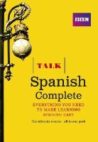 Sanchez, Almudena, Longo, Aurora, Mcleish, Inma, Dunnett, Susan - Talk Spanish Complete (Book/CD Pack): Everything You Need to Make Learning Spanish Easy - 9781406679243 - V9781406679243