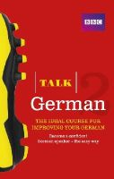 Winchester, Susanne - Talk German 2 (Book/CD Pack): The Ideal Course for Improving Your German - 9781406679304 - V9781406679304