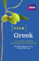 Rich, Karen - Talk Greek: The Ideal Greek Course for Absolute Beginners - 9781406680188 - V9781406680188