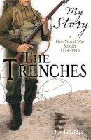Eldridge, Jim - Trenches (My Story) - 9781407103778 - KTJ0036885