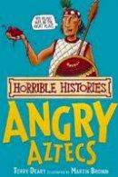 Deary, Terry - Angry Aztecs - 9781407104256 - KEX0294825