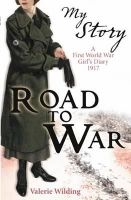Wilding, Valerie - Road to War (My Story) - 9781407104614 - KTM0000607
