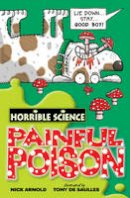 Arnold, Nick - Painful Poison (Horrible Science) - 9781407109572 - V9781407109572