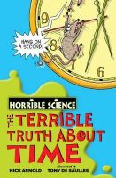 Arnold, Nick - Terrible Truth About Time (Horrible Science) - 9781407109589 - KRF0015091