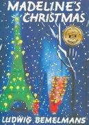 Bemelmans, Ludwig - Madeline's Christmas - 9781407110554 - V9781407110554