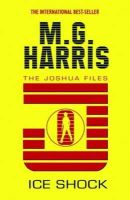 Harris, M. G. - Ice Shock (The Joshua Files) - 9781407116105 - KRA0011068